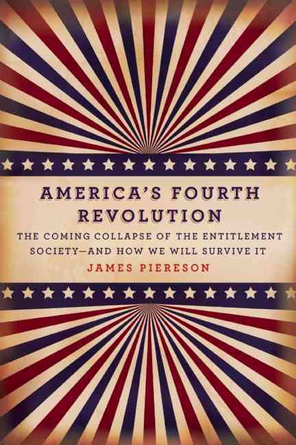 America's Fourth Revolution By Piereson, James
